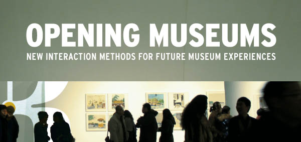 """Opening Museums - new interaction methods for future museum experiences"""